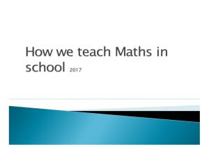 thumbnail of How we teach Maths in school 2017
